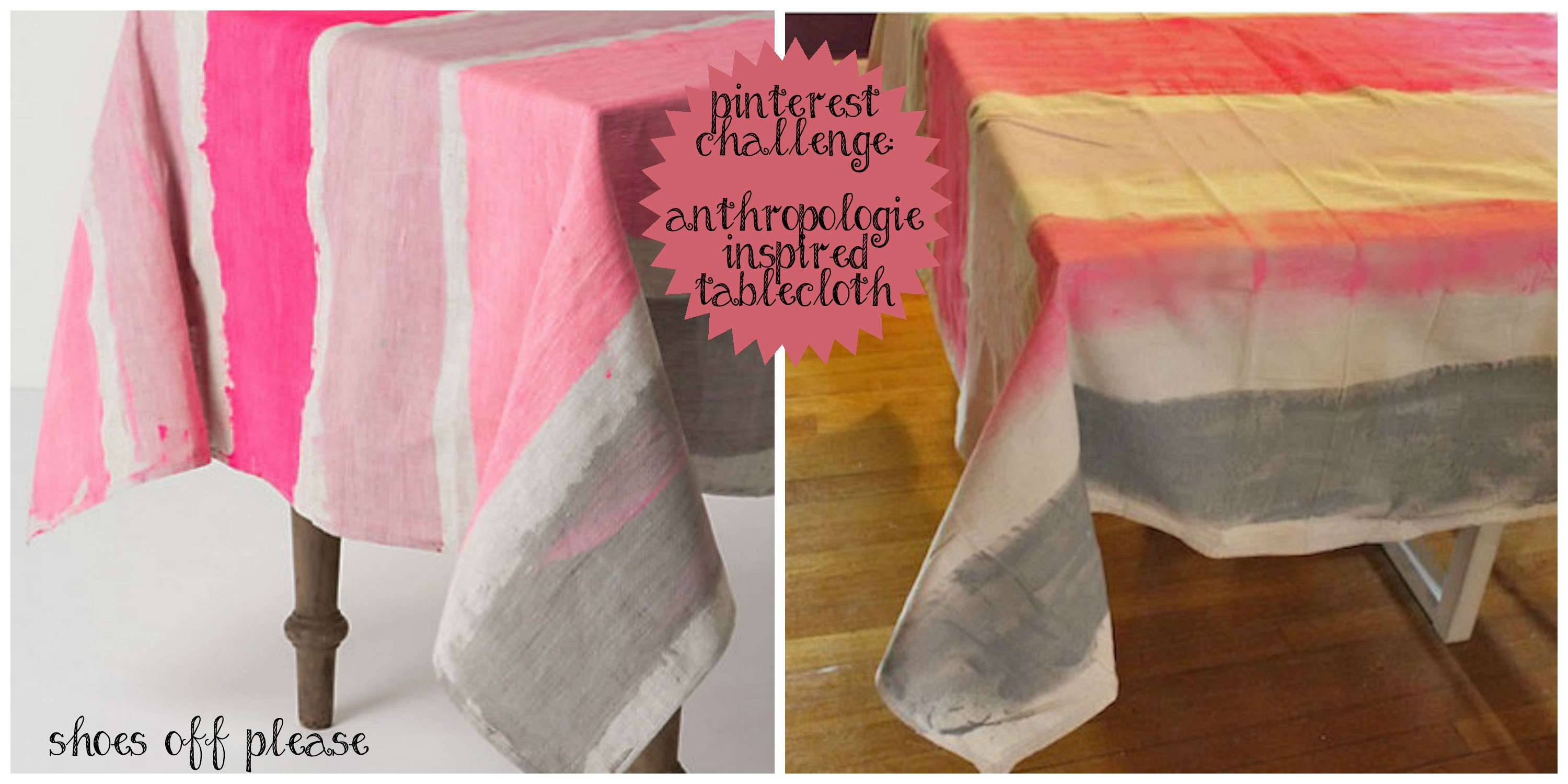 Pinterest Challenge DIY Anthropologie Tablecloth Shoes Off Please