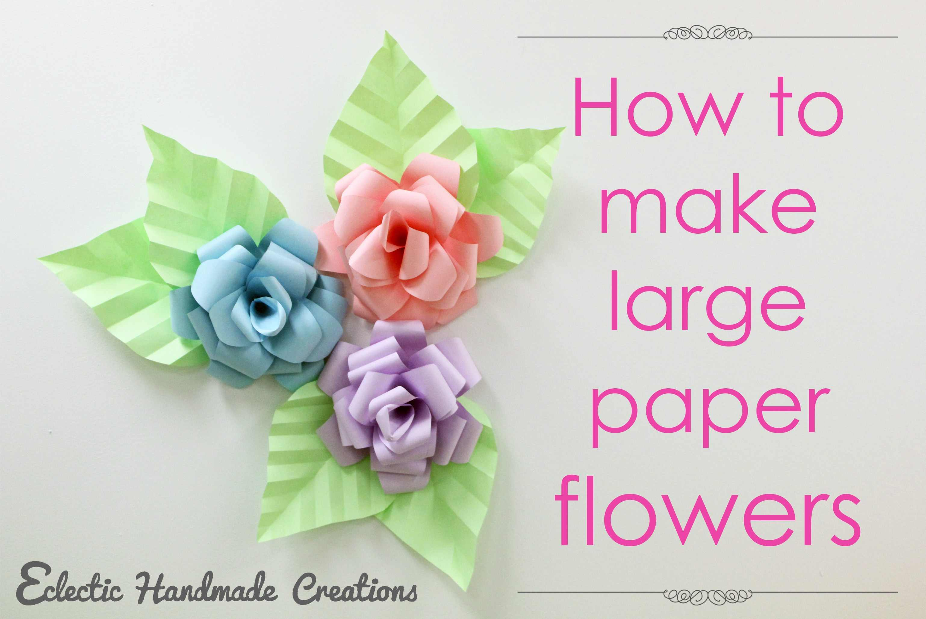 How To Make Large Paper Flowers Craftsmile