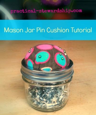 Mason Jar Pin Cushion Tutorial Practical Stewardship
