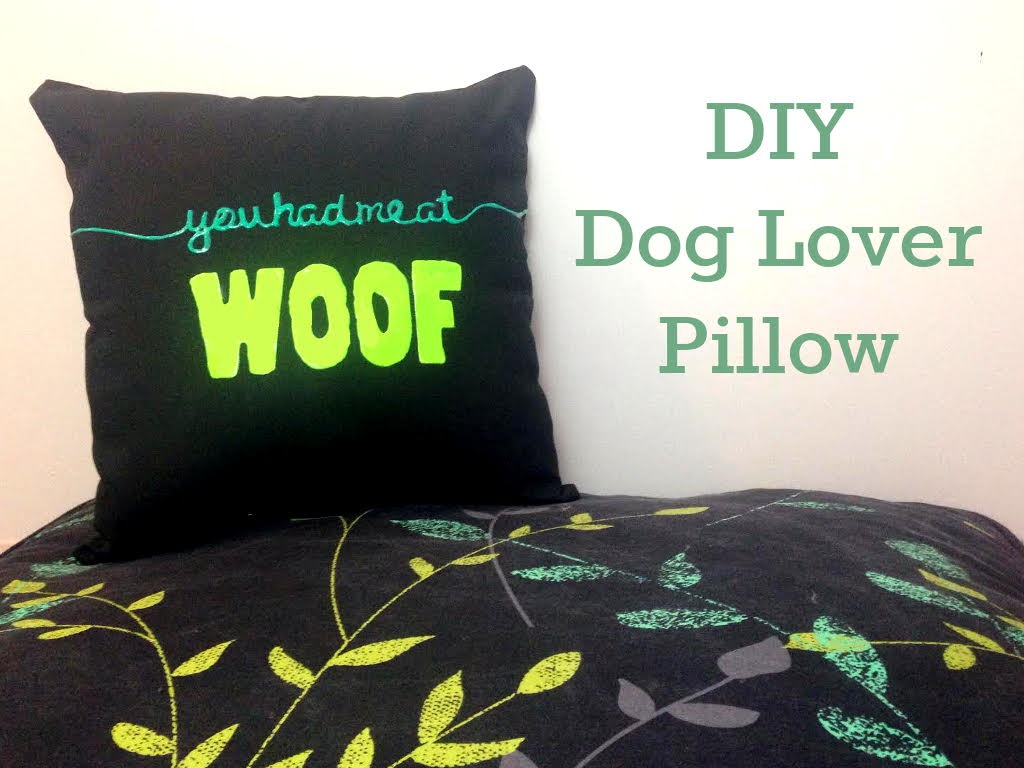 You Had Me at Woof Pillow for Dog Lovers Kol's Notes