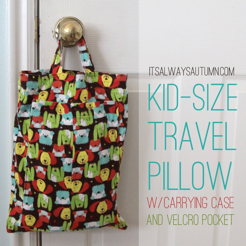 Sew kid size travel pillows with carrying case and velcro?pocket