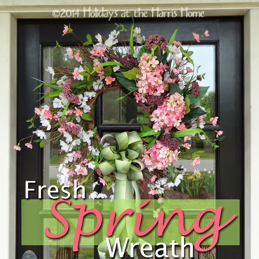 Holidays at the Harris Home Fresh Spring Wreath