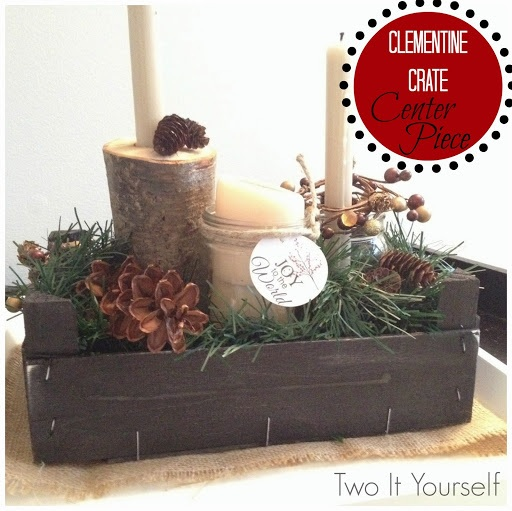 Clementine crate crafts How to make a 'darling' table centerpiece