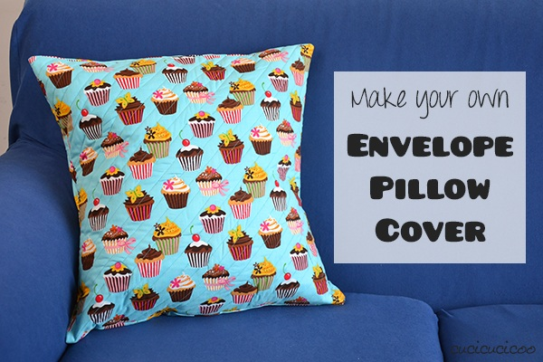 How to sew an envelope pillow cover (tutorial)