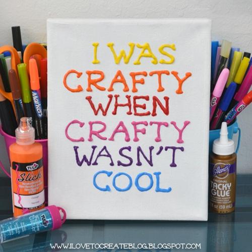 I was Crafty When Crafty Wasn't Cool Canvas Puffy Art