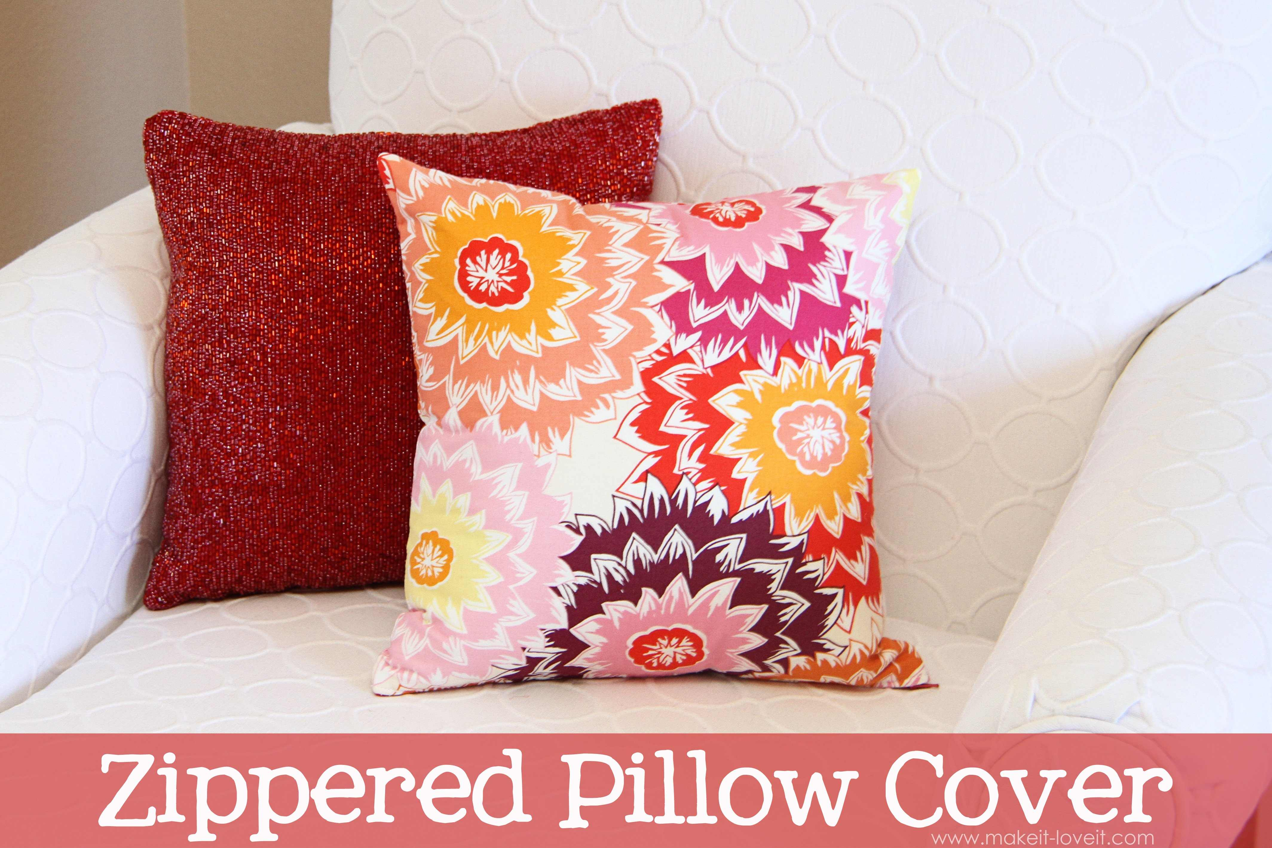 Zippered Pillow Cover Make It and Love It
